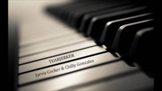 Tearjerker - Jarvis Cocker & Chilly Gonzales (Sajot piano cover)