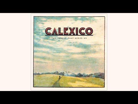 Calexico - 'The Town & Miss Lorraine'