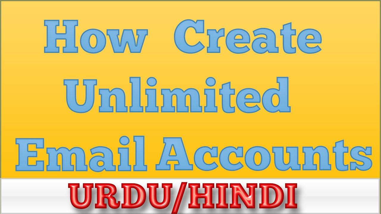 How to create unlimited email accounts 2016 Urdu Hindi