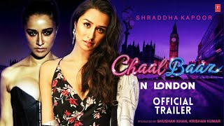 Chaalbaaz In London | 31 Mysterious Facts | Bhushan Kumar | Shraddha kapoor in double Role