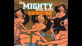 The Mighty Dub Katz - Cangica Full Length Mix (Radio Edit)
