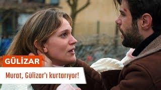 Murat, Gülizarı kurtarıyor - Gülizar 8. Bölüm