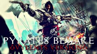 Assassin's Creed 4 Black Flag - Pyrates Beware (Vylents Version)