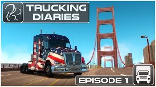 Trucking Diaries - Episode #1 (American Truck Simulator)