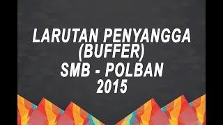 Larutan Penyangga (Buffer) - 45 SMB Rekayasa Polban 2015 Mata Pelajaran Kimia