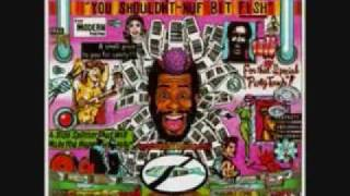 George Clinton - You Shouldn't Nuf Bit Fish - 02 - Quickie