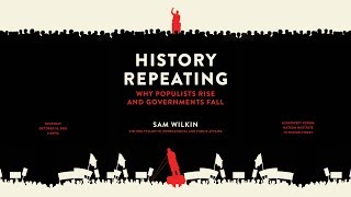 Baixar Sam Wilkin ─ History Repeating: Why Populists Rise and Governments Fall