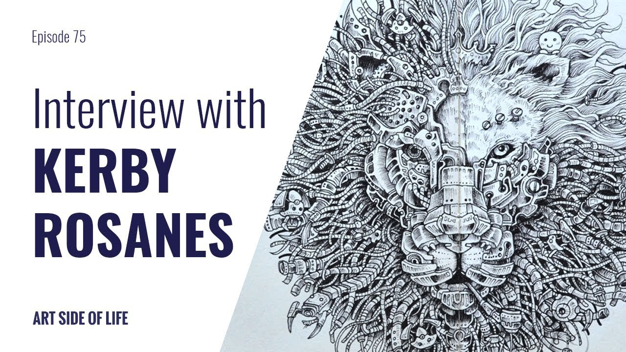 NEVER QUIT DRAWING WITH KERBY ROSANES EP75