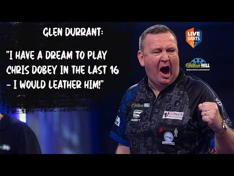 """Glen Durrant: """"I have a dream to play Chris Dobey in the Last 16 – I would leather him!"""""""