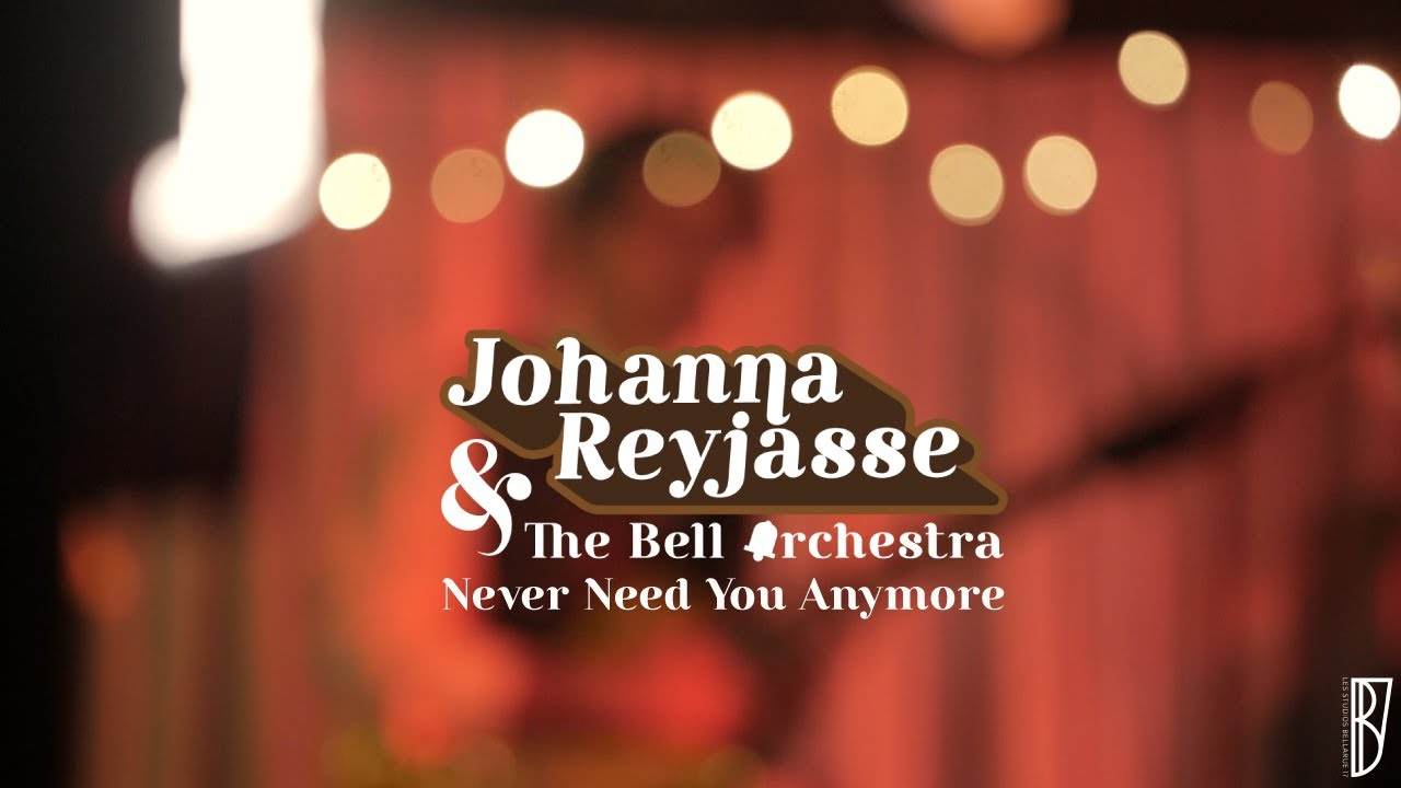 Johanna Reyjasse & The Bell Orchestra Never Need You Anymore (J. Reyjasse)