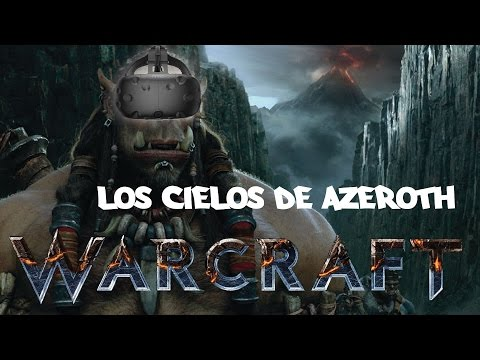 Warcraft VR - Trailer de Realidad Virtual - Los Cielos de Azeroth