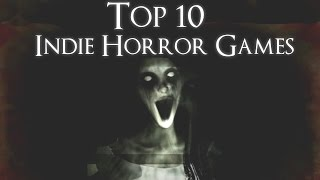 Top 10 Indie Horror Games