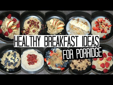 10 Healthy Breakfast Ideas for Porridge/Oatmeal