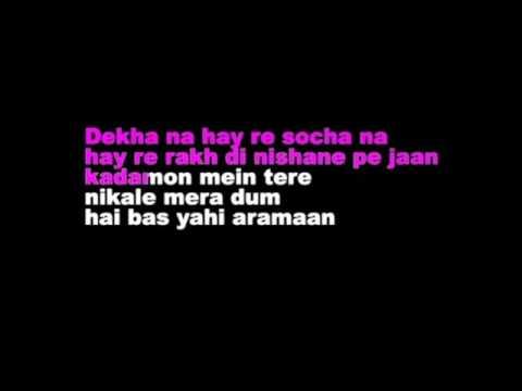 Dekha Na Hai Re Socha Na Hindi Karaoke With Lyrics