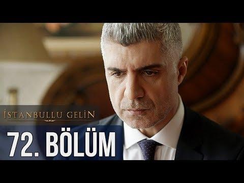 İstanbullu Gelin 72. Bölüm