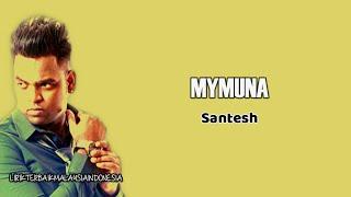 Mymuna - Santesh (Lirik)