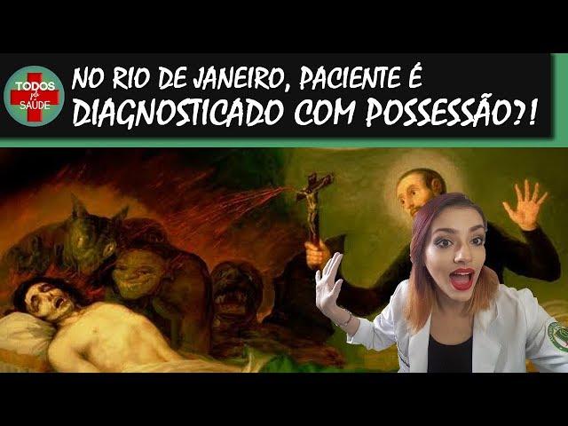 DIAGNÓSTICO DE POSSESSÃO EM HOSPITAL DO RIO DE JANEIRO?!