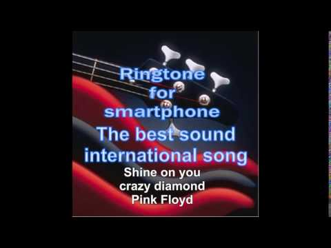 Ringtone for smartphone  Pink Floyd  Shine on you crazy diamond