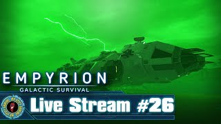 PARTY IN THE GREEN ROOM!  -  Empyrion: Galactic Survival Live #26