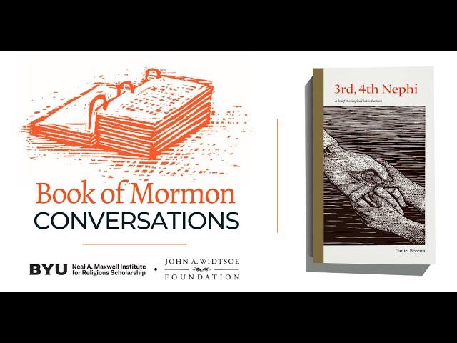 Book of Mormon Conversations: 3-4 Nephi