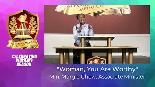 """WOMAN, YOU ARE WORTHY"" - MIN. MARGIE CHEW"