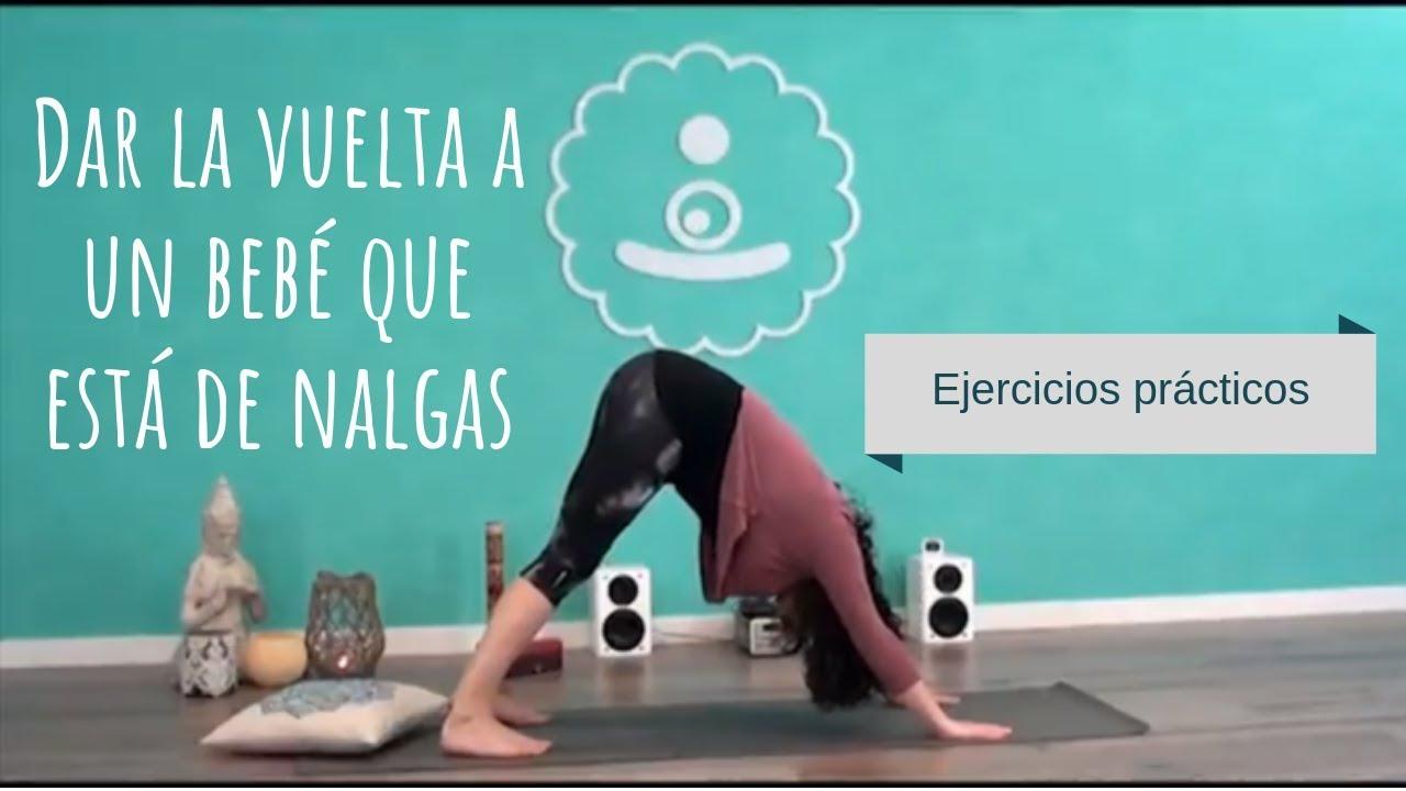 Dar La Vuelta A Un Bebé Que Está De Nalgas Ejercicios Prácticos Youtube