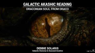 Galactic Akashic Reading | Draconian Soul from Draco