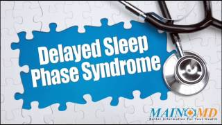 Delayed Sleep Phase Syndrome ¦ Treatment and Symptoms