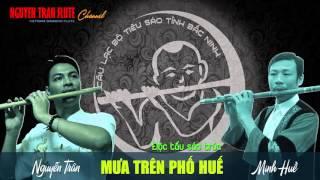 MƯA TRÊN PHỐ HUẾ - Song tấu sáo trúc - Nguyễn Trân Ft. Minh Huề