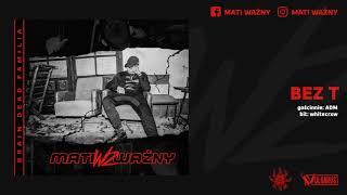 Mati Ważny - [08/12] - Bez T feat. ADM | prod. whitecrxw