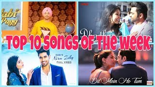 TOP 10 BOLLYWOOD SONGS OF THE WEEK -  31 DEC 2018 TOP MUSIC INDIA HAPPY NEW YEAR 2019