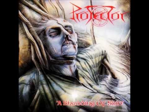 Protector - A Shedding of Skin [Full Album]