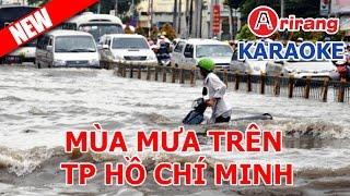 Karaoke | Mùa mưa trên thành phố Hồ Chí Minh | Mùa mưa bão mở ra hát