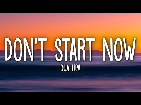 Dua Lipa - Don't Start Now (Lyrics)
