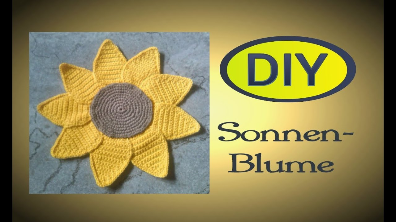 Häkeln Topflappen Sonnenblume Anleitung Julebuergerfee Youtube