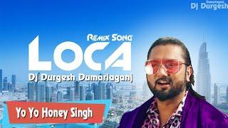 Loca Dj Remix Mp3 Song Dj Durgesh Dumariaganj