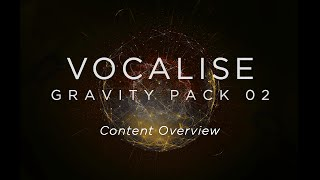Heavyocity - Vocalise: Gravity Pack 02 - Content Overview