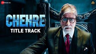 Chehre - Title Track | Amitabh Bachchan | Kookie G. | Vishal-Shekhar | Rumy J | Anand P | 27th Aug Thumb