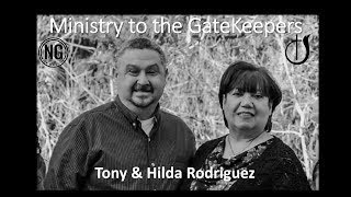 Tony and Hilda Rodriguez Ministry to the GateKeepers Aug  2, 2020