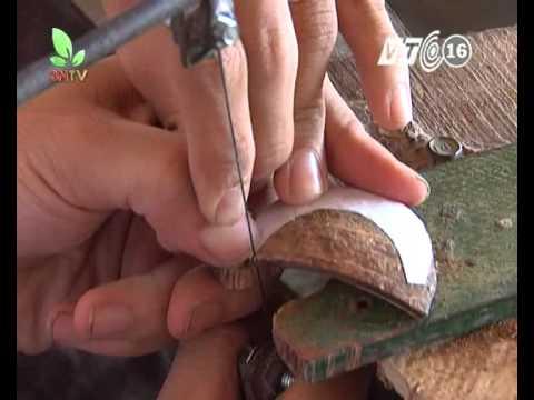Kỹ thuật sản xuất đồ mỹ nghệ từ dừa - Phần 2
