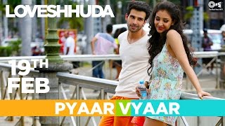 Loveshhuda In Cinemas 19th Feb 2016 - Pyaar Vyaar Dialog Promo | Girish Kumar, Navneet Dhillon