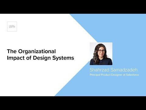 The Organizational Impact of Design Systems by Shahrzad Samadzadeh