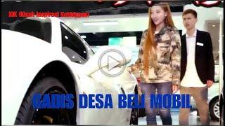 KIK 1 # GADIS DESA BELI MOBIL