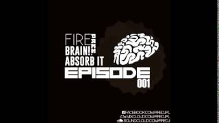 [Electro House Mix] Fire - Brain! Absorb it #001 (02.2014)