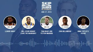 UNDISPUTED Audio Podcast (06.27.19) with Skip Bayless, Shannon Sharpe & Jenny Taft | UNDISPUTED