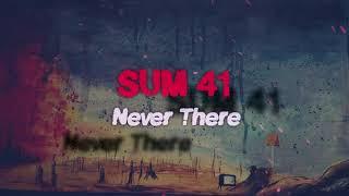 Sum 41 - Never There lyrics