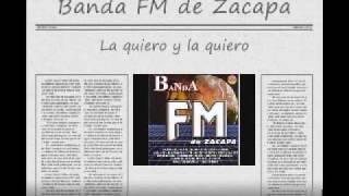 La quiero y la quiero - Banda FM de Zacapa