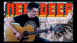 Neck Deep - Wish You Were Here (Guitar Cover w/ Tabs)