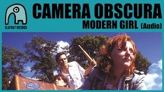 CAMERA OBSCURA - Modern Girl [Audio]