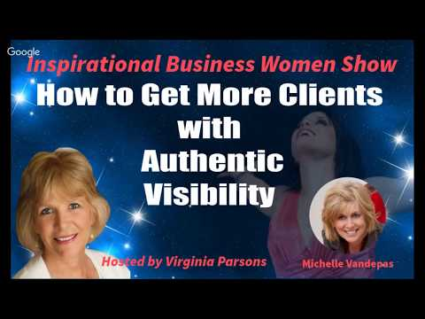 How to Get More Clients with Authentic Visibility: Inspirational Business Women Show